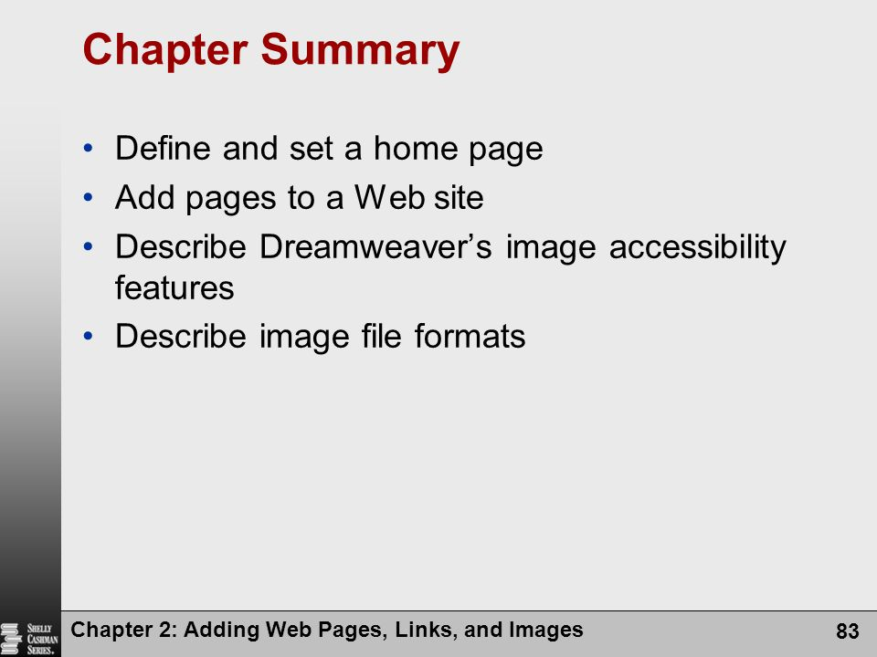 Chapter Summary Define and set a home page Add pages to a Web site