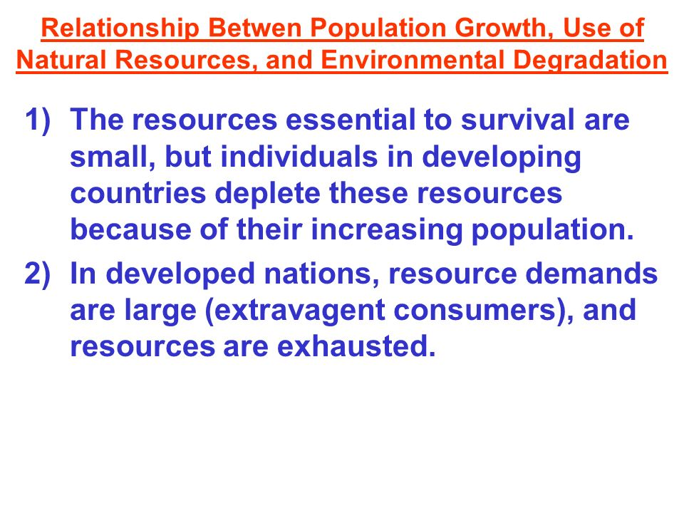 Relationship Betwen Population Growth, Use of Natural Resources, and Environmental Degradation