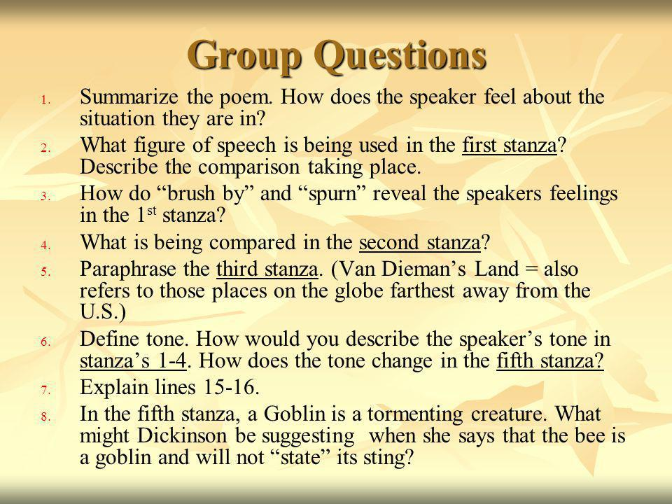 Group Questions Summarize the poem. How does the speaker feel about the situation they are in