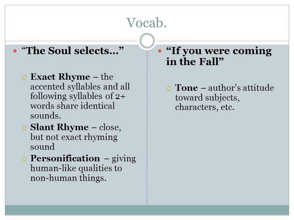 Vocab. The Soul selects… If you were coming in the Fall