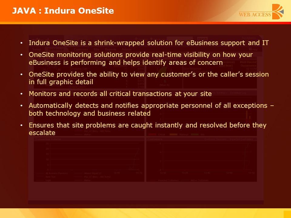 JAVA : Indura OneSite Indura OneSite is a shrink-wrapped solution for eBusiness support and IT.