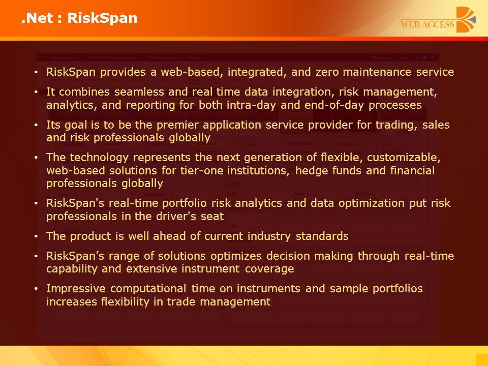 .Net : RiskSpan RiskSpan provides a web-based, integrated, and zero maintenance service.