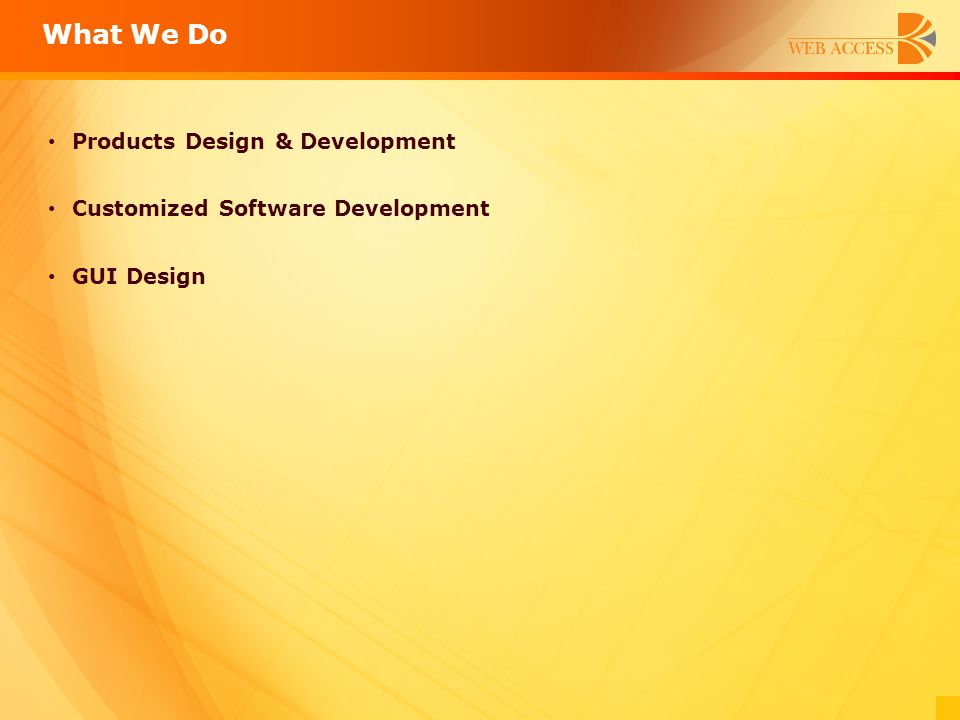 What We Do Products Design & Development