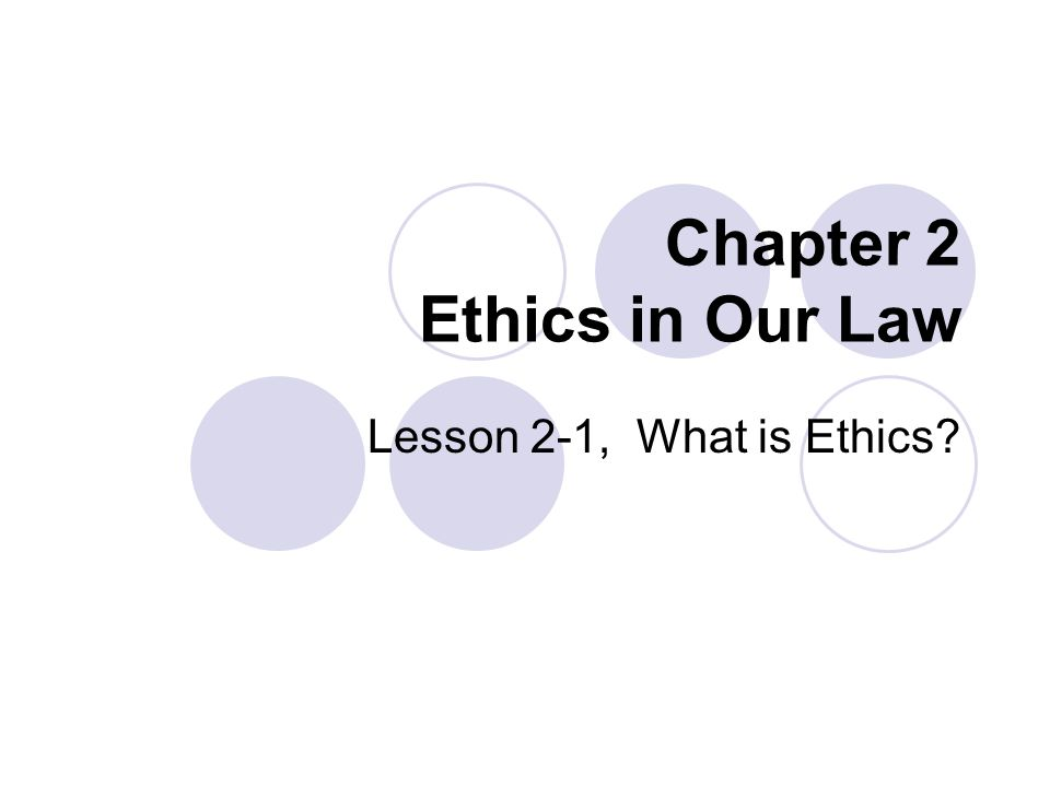 Chapter 2 Ethics in Our Law