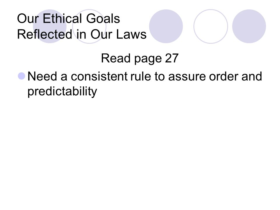 Our Ethical Goals Reflected in Our Laws