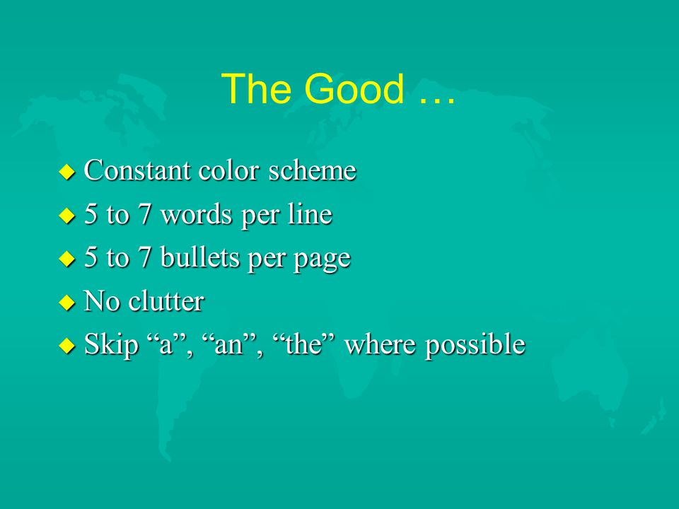 The Good … Constant color scheme 5 to 7 words per line