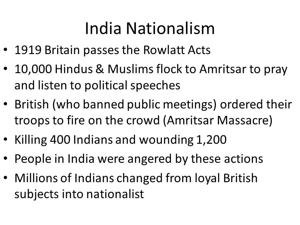 India Nationalism 1919 Britain passes the Rowlatt Acts