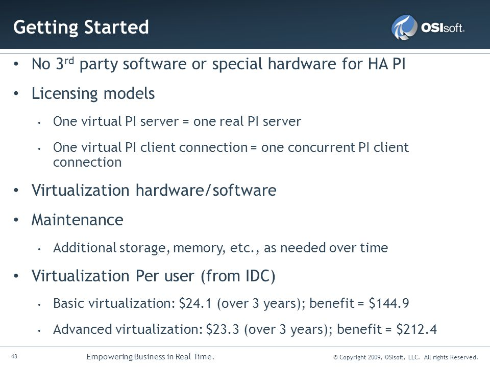 Getting Started No 3rd party software or special hardware for HA PI