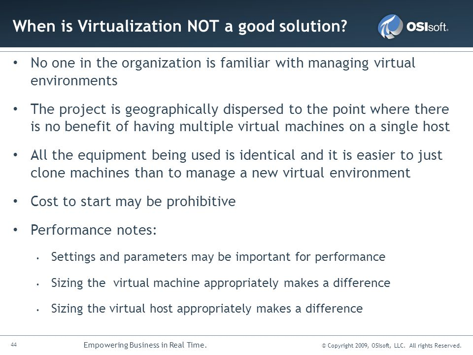 When is Virtualization NOT a good solution