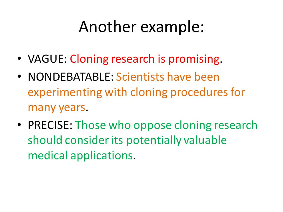 Another example: VAGUE: Cloning research is promising.