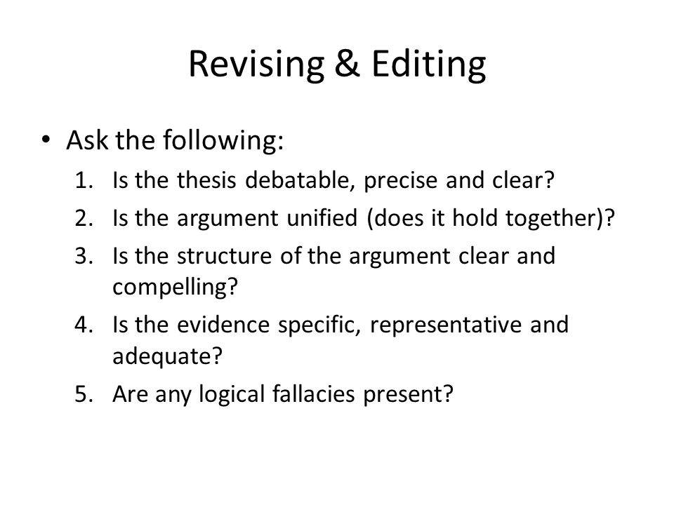Revising & Editing Ask the following: