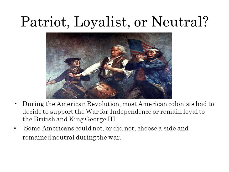 Patriot, Loyalist, or Neutral