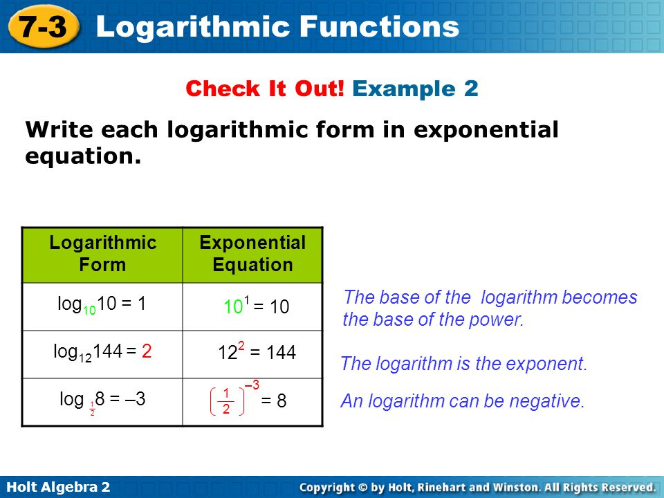 Write each logarithmic form in exponential equation.