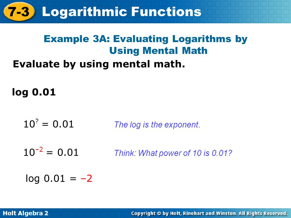 Example 3A: Evaluating Logarithms by Using Mental Math