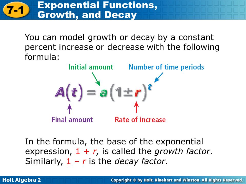 You can model growth or decay by a constant percent increase or decrease with the following formula: