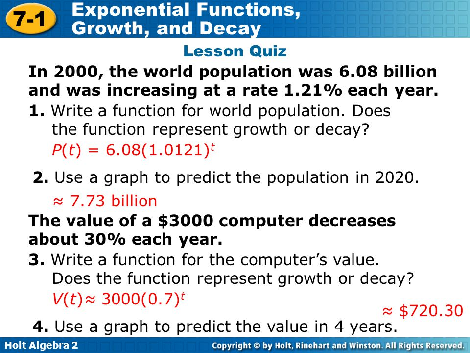 Lesson Quiz In 2000, the world population was 6.08 billion and was increasing at a rate 1.21% each year.