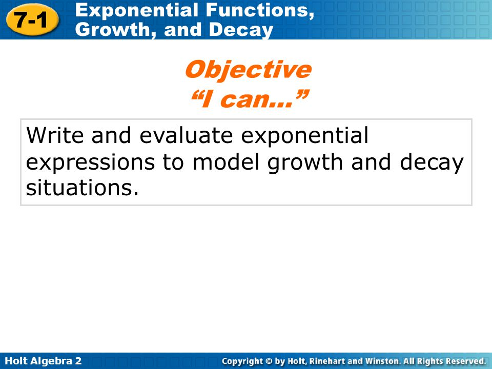 Objective I can… Write and evaluate exponential expressions to model growth and decay situations.