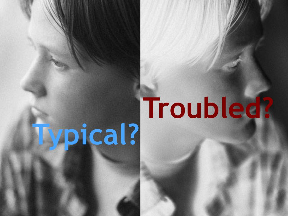 Troubled Typical (PROTECTED)
