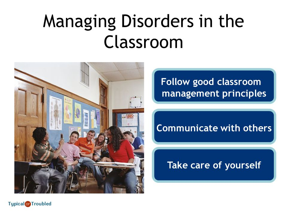 Managing Disorders in the Classroom