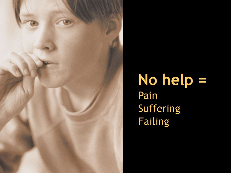 No help = Pain Suffering Failing (PROTECTED)