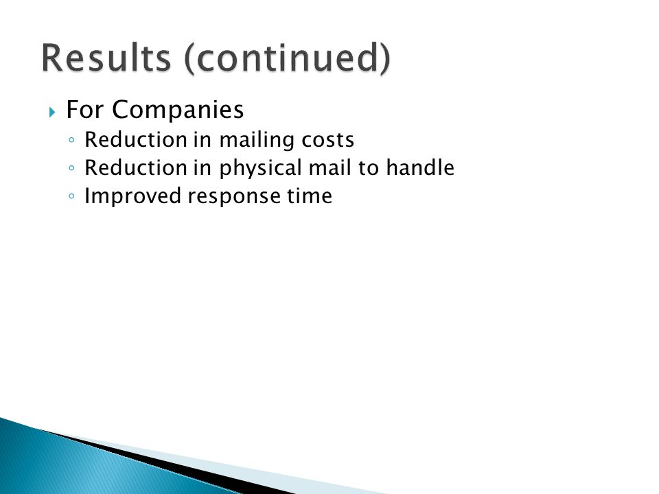 Results (continued) For Companies Reduction in mailing costs