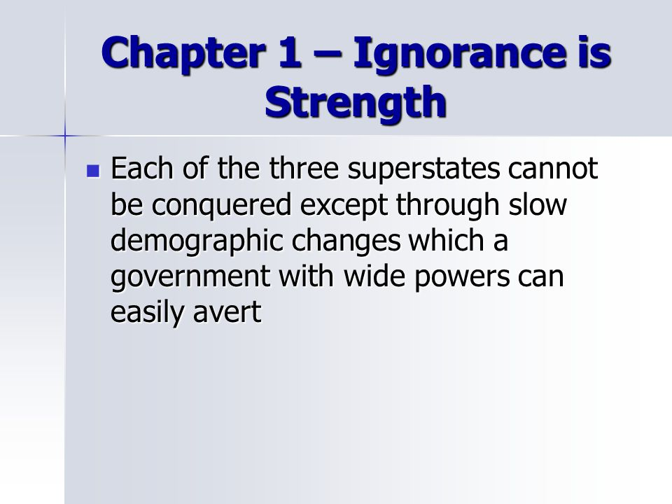 Chapter 1 – Ignorance is Strength