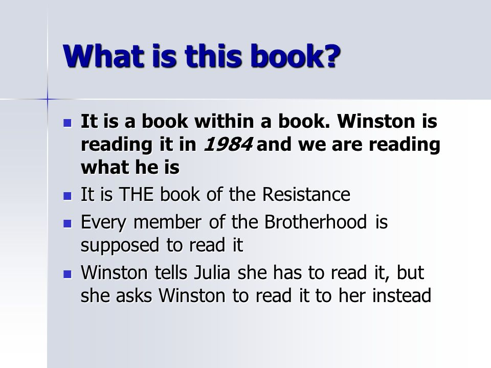 What is this book It is a book within a book. Winston is reading it in 1984 and we are reading what he is.