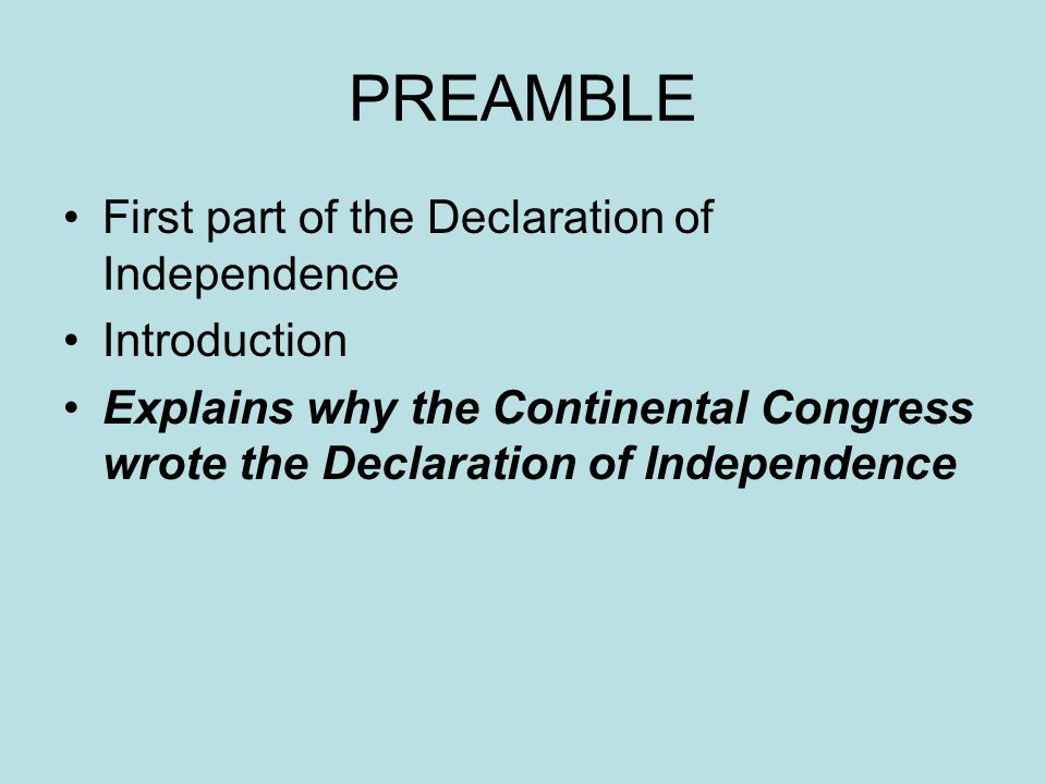 PREAMBLE First part of the Declaration of Independence Introduction