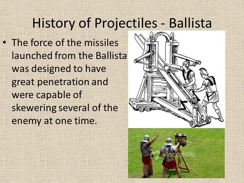 History of Projectiles - Ballista