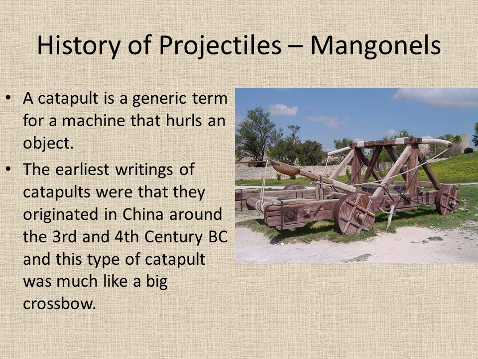 History of Projectiles – Mangonels