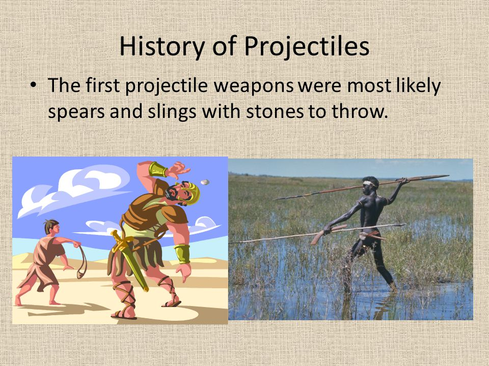 History of Projectiles