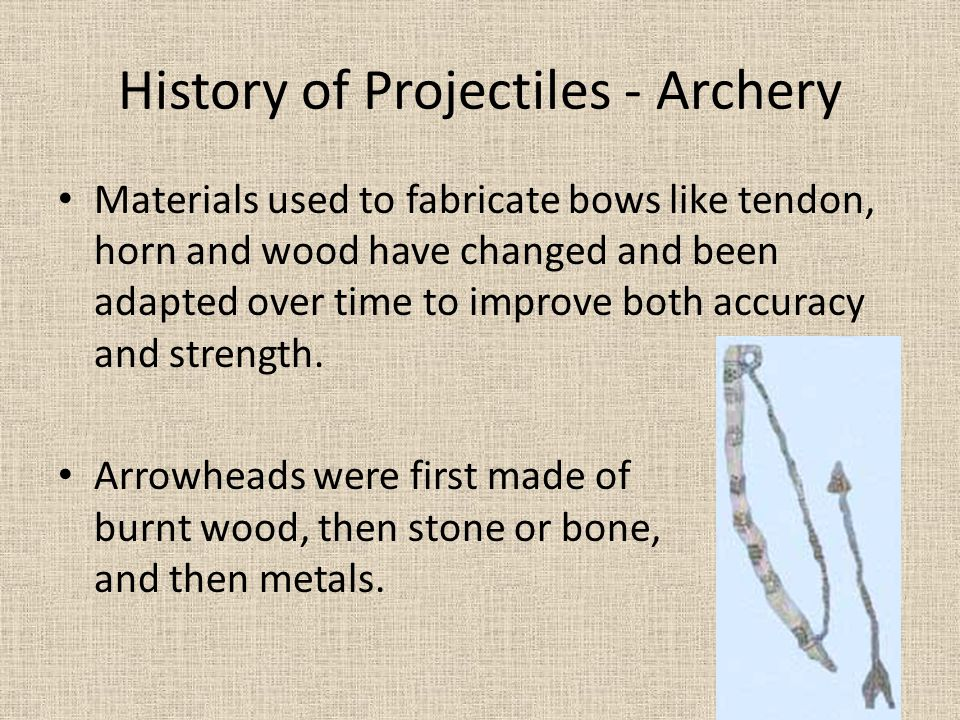 History of Projectiles - Archery