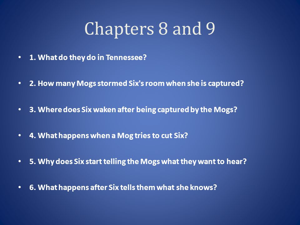 Chapters 8 and 9 1. What do they do in Tennessee