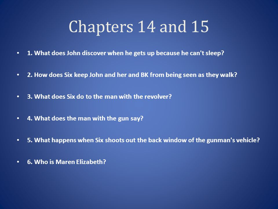 Chapters 14 and 15 1. What does John discover when he gets up because he can t sleep
