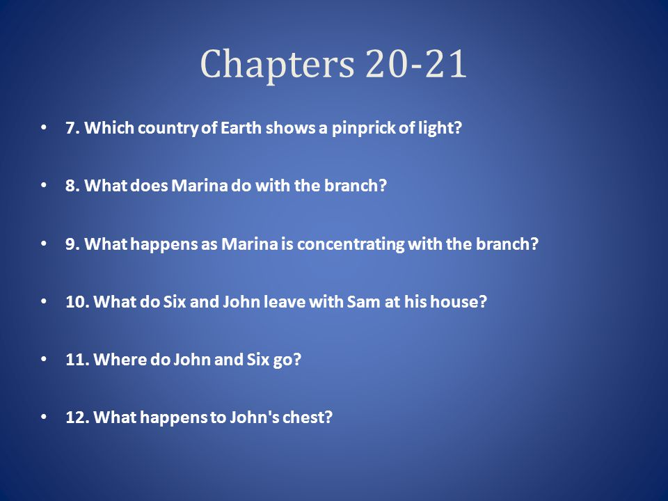 Chapters 20-21 7. Which country of Earth shows a pinprick of light