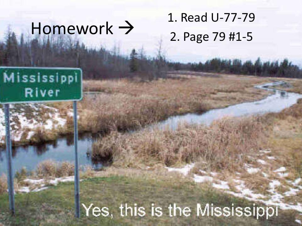 Homework  1. Read U-77-79 2. Page 79 #1-5