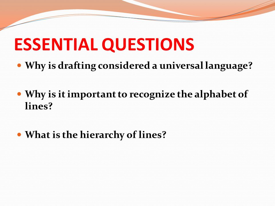 ESSENTIAL QUESTIONS Why is drafting considered a universal language