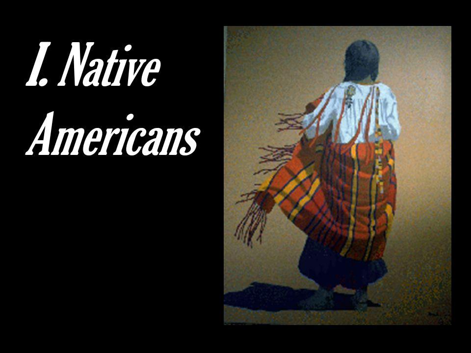 I. Native Americans
