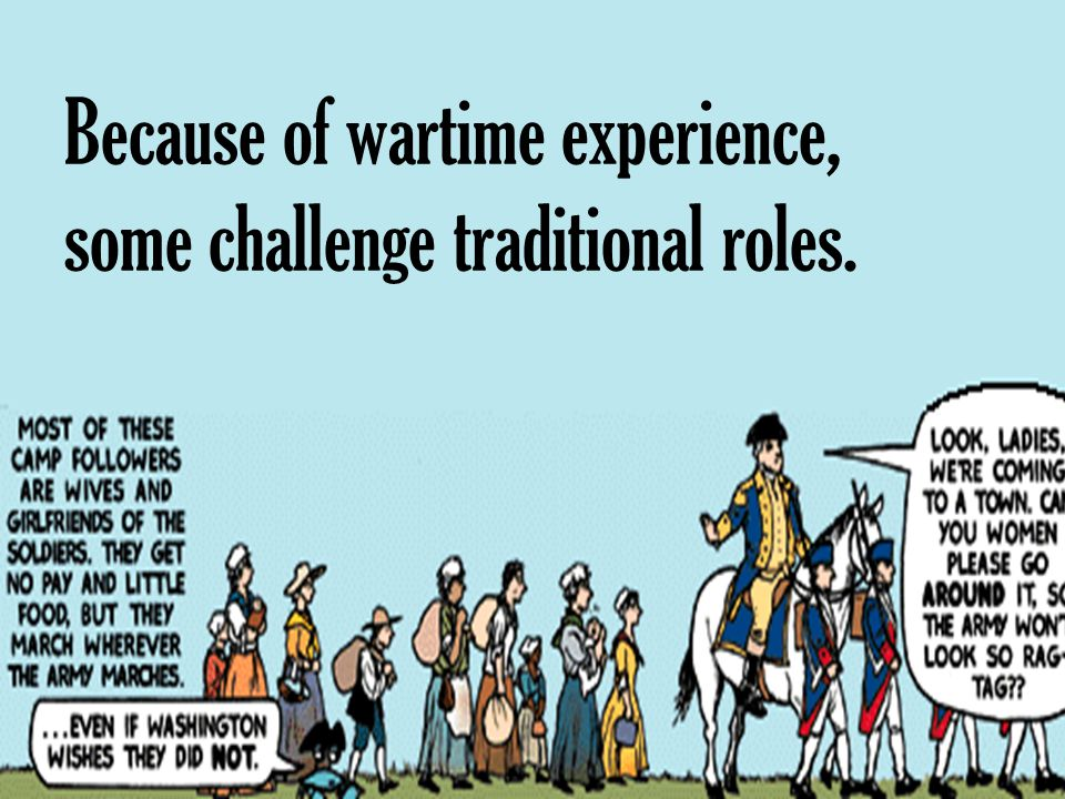 Because of wartime experience, some challenge traditional roles.