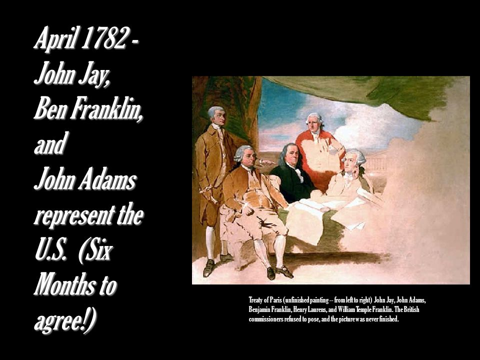 John Adams represent the U.S. (Six Months to agree!)
