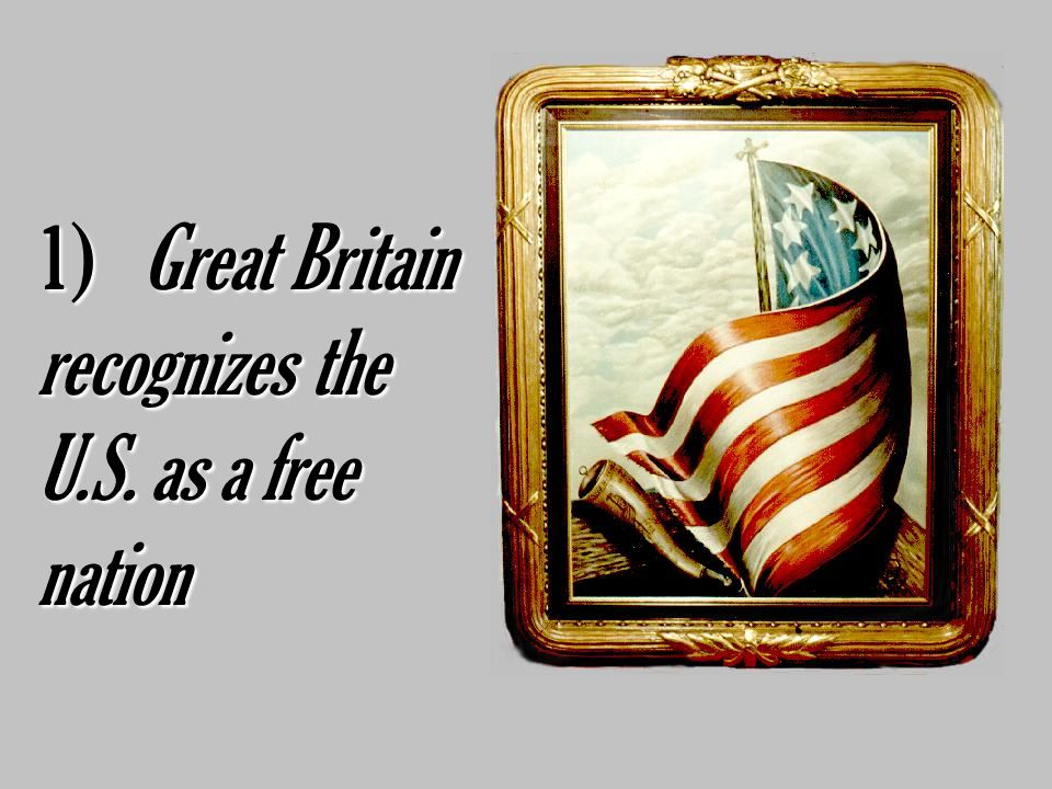 Great Britain recognizes the U.S. as a free nation