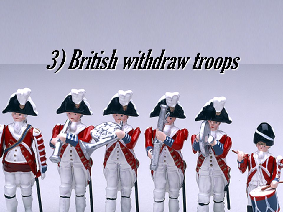 3) British withdraw troops