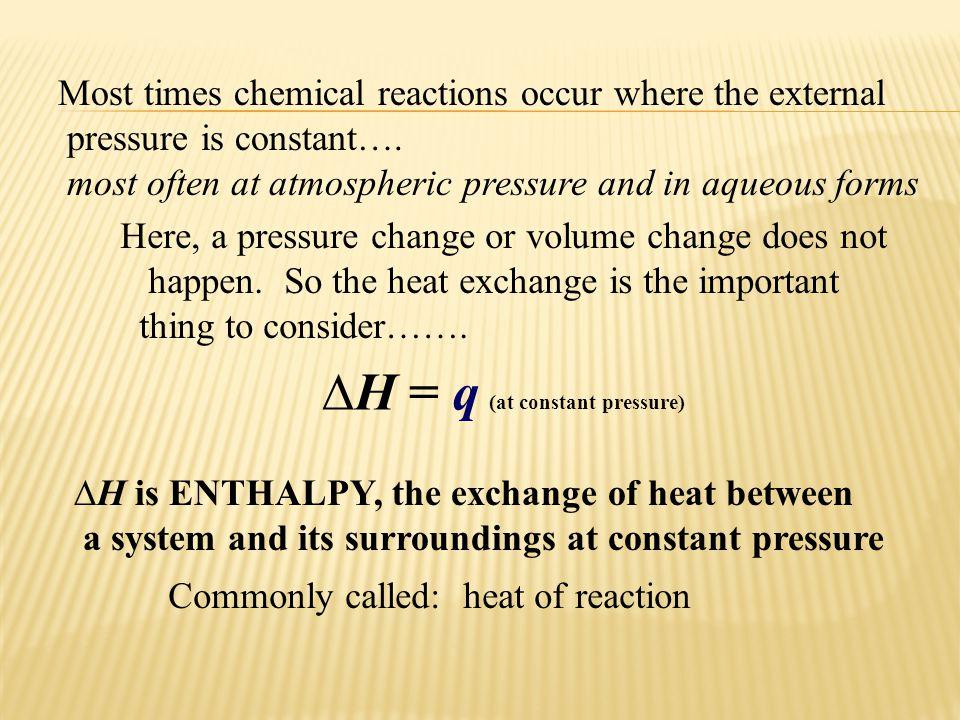 ∆H = q (at constant pressure)