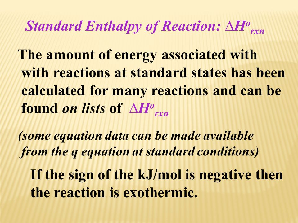 Standard Enthalpy of Reaction: ∆Horxn