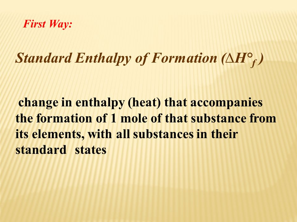 Standard Enthalpy of Formation (∆H°f )