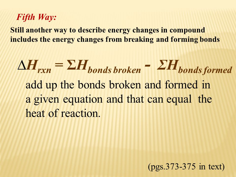 Hrxn = ΣHbonds broken - ΣHbonds formed