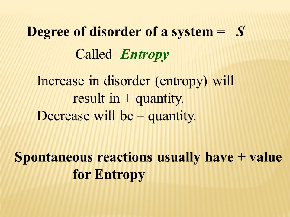 Degree of disorder of a system = S