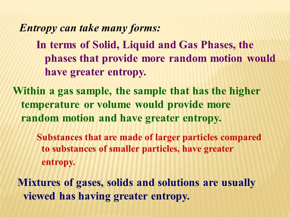 Entropy can take many forms: