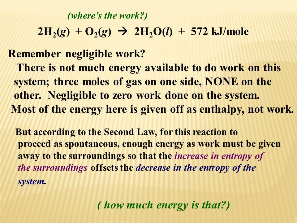 2H2(g) + O2(g)  2H2O(l) + 572 kJ/mole