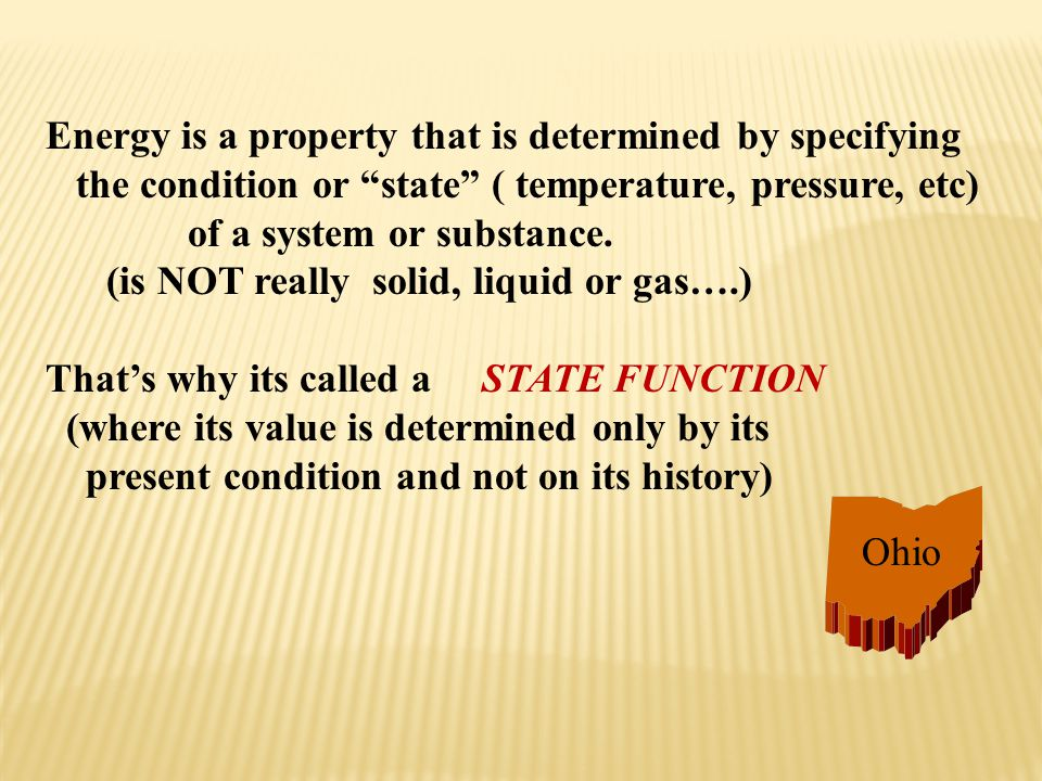 Energy is a property that is determined by specifying